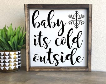Baby it's cold outside | framed wood sign