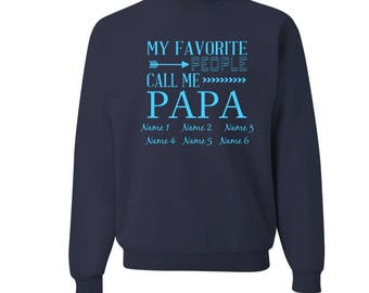 My Favorite People Call Me Papa Crewneck Sweatshirt - Grandpa Sweatshirt - Papa Crewneck - Men's shirt