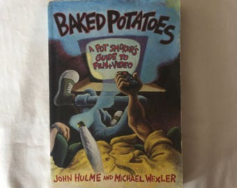 BAKED POTATOES: A Pot Smoker's Guide to Film and Video (Paperback Reference by John Hulme and Michael Wexler)