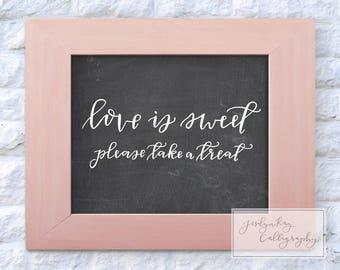 Bridal Shower Wedding Cake Table Decor Chalkboard Printable- Love is Sweet Please Take a Treat Favors DIY Calligraphy Elegant Sign