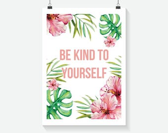 Be Kind To Yourself Print - Home Decor - Hippie Art Print -  Art Print - Summer Print- Floral Print- Supernatural