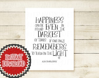 Harry Potter Inspirational Quote Poster Print Nursery Wall Decor Printable File Happiness Can Be Found Albus Dumbledore Office Art 1000D