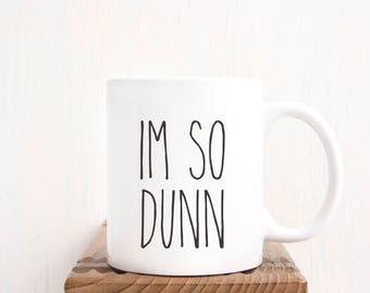Im So Dunn Coffee Mug