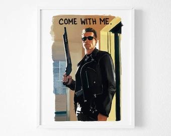 Terminator: Come With Me Print