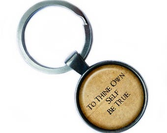 "William Shakespeare ""To Thine Own Self Be True."" Keychain Keyring"