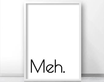 Instant Download Printable Art, Digital Download Print, Modern Minimalist Typography, Funny Print, Black And White Art, Printable Wall Art