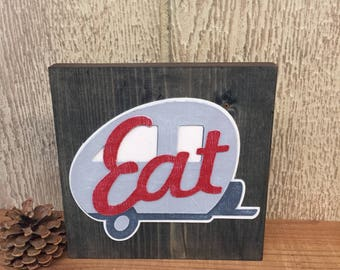Eat - Handmade retro and Airstream trailer inspired sign with cursive red writing, frame less, weathered wood background (WH)