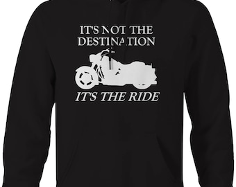 Motorcycle - Not the Destination - It's the Ride Cruiser Hooded Sweatshirt- U250