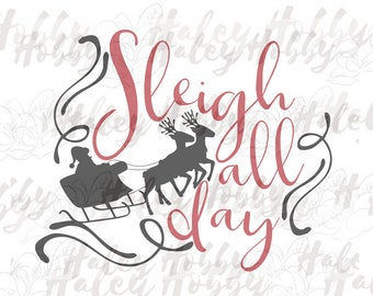 Sleigh All Day Christmas SVG DXF Silhouette Cut File PNG