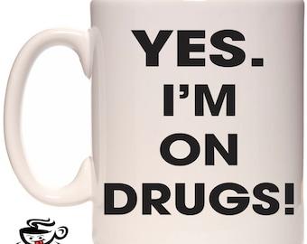On Drugs, Pothead mug,Adult Mug,Swear wordMug, Gag gift mug, Drug Mug,Funny Curse Mug,Birthday Gift mug,Rude Mug, profanity mug, Drugs