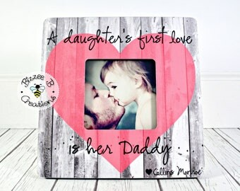 ON SALE Daddy Picture Frame Gift, A Daughter's First Love Is Her Daddy, Best Dad, Birthday Gift for Dad, Best Daddy Gift, Daddy and Daughter