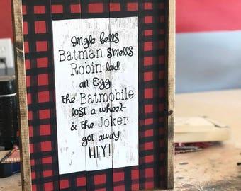 Jingle Bells Batman Smells Wooden Sign