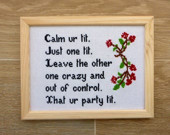 Funny Cross Stitch Finished. Calm Your Tit Quote. Party Tit Poem. Tit Cross Stitch. Crazy Tit Quote. Out of Control Tit Poem. Funny Present.