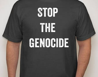 Stop The Genocide - Vegan Tee - Made from 100% Organic Cotton and Recycled Water Bottles - Clothing With a Cause - Free Shipping