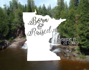 Minnesota Decal, Minnesota Vinyl Decals, Minnesota Born and Raised Decal, State Decals, State Sticker, Decals for Cars, Minnesota Car Decal