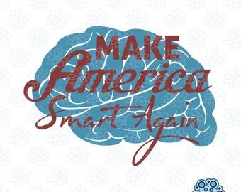 SVG & DXF design - Make America Smart Again cut files (Cricut \ Silhouette)