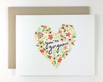 Floral Heart Greeting Card - You're Gorgeous