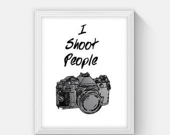 CIJ Sale Photographer Gift, I Shoot People Art Print, Digital Download, Camera, Funny Wall Art, Home Decor, Photographer humorous art