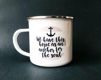 Hope as an Anchor for the Soul - Enamel Mug
