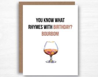 Boubron Birthday Card  - Bourbon Card - Funny Birthday Card - You What Rhymes with Birthday - Dad Birthday Card - Husband Birthday Card