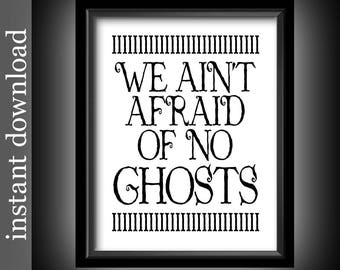 Halloween Printable, Funny Halloween Art, Instant Download, We Ain't Afraid of No Ghost, Halloween humor, Ghostbuster quote, black and white