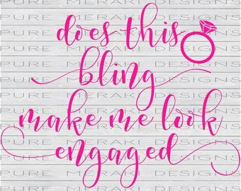 Does This Ring Make Me Look Engaged SVG Bundle, Engagement svg, Engaged SVG, Bachelorette svg, Getting Married SVG, Engagement Ring svg