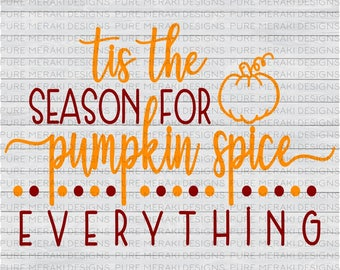 Pumpkin Spice SVG, Fall SVG, Pumpkin Svg, Autumn SVG, Pumpkin Spice Everything svg, Mom svg, Coffee svg, Thanksgiving , Fall Turkey svg
