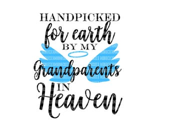 Hand Picked for Earth By Grandparents in Heaven SVG Heat Transfer EPS Silhouette Studio Cricut Expression Design Space Printable Clipart