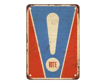 """1972 VOTE Exclamation Point - Vintage Look Reproduction 9"""" X 12"""" Metal Sign"""
