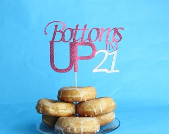Bottoms Up I'm 21 Pink and Silver Glittery Pick Cake Topper, Birthday, Celebrate, OverTheTopCakeTopper