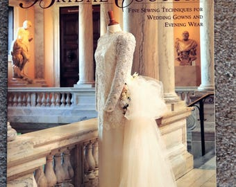 Bridal Couture, Fine Sewing Techniques for Wedding Gowns and Evening Wear Book