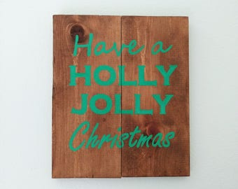 "Christmas Sign, Have A Holly Jolly Christmas, Rustic Wooden Sign, Holiday Decor, Christmas decor, 11"" X 13"""