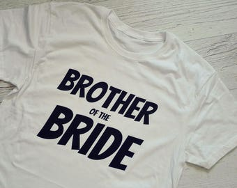 Brother of the Bride Gift, Brother of the Bride Tshirt, Brother of the Bride Tee, Brother-of-the-Bride Shirt, Brother-of-the-Bride Tshirt