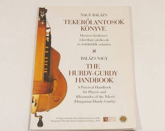 The Hurdy-Gurdy Handbook - for Players and Aficionados of Tekero - Hungarian Hurdy-Gurdy