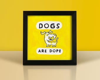 Framed Painting 8x8-inch 'Dogs Are Dope'