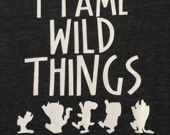 Wild Thing// I Tame Wild Things// Wild Family