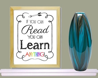 Instant digital download, printable,reading poster, classroom, if you can read you can learn anything, 8x10 ,black and white