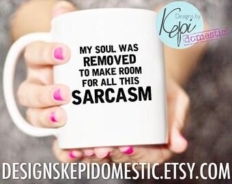Mug- Sarcasm- Soul Removed