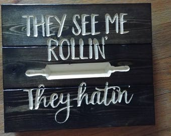 They See Me Rollin Carved Kitchen Sign FREE SHIPPING in the USA -Kitchen Decor - Rolling Pin Decor