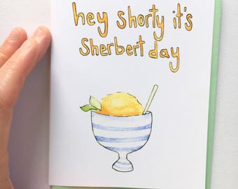 Sherbert Day, birthday pun card, food pun card, birthday card for friend, sherbert pun, funny friend birthday, ice cream birthday card