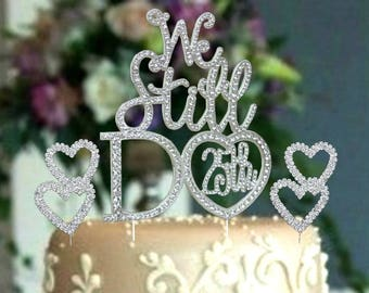 25th Wedding Anniversary Cake Topper in crystal rhinestones 25th vow renewal cake decoration We Still Do 25th with hearts
