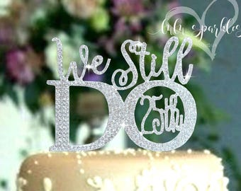 "We still do ""25th"" silver crystal rhinestone wedding anniversary cake topper vow renewal ceremony party supplies"