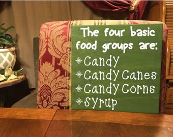 The Four Basic Food Groups are: Candy, Candy Canes, Candy Corns, and Syrup- Buddy the Elf Funny Quote - Christmas Holiday Gift -  Handmade