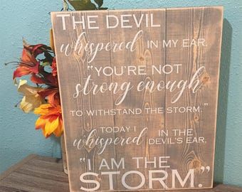 Custom Wood Sign • I AM THE STORM • Inspirational wall art • Personalized quote • Recovery Gift • Addiction Recovery •Rustic pallet sign