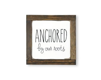 Anchored by our Roots- 7x7''