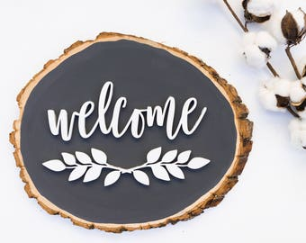 Welcome wood sign / wood slice sign / welcome sign / housewarming gift / gift for newlyweds / first home / front door welcome sign