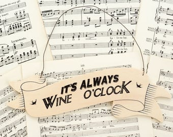 It's Always Wine O'Clock Hanging Sign