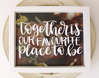 Love Art Print | Together is our Favourite Place to be | Digital Download | Typography art | Love Quote | Art Print | Marriage Quote Print