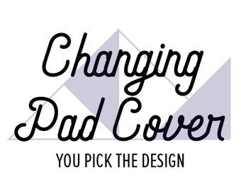 Custom Changing Pad Cover, You pick the fabric, you pick the design, baby bedding, custom changing pad, baby boy, baby girl changing pad