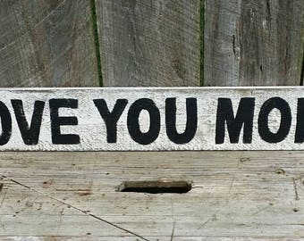 Love You More Fixer Upper Magnolia Market Style Rustic Sign Farmhouse Sign